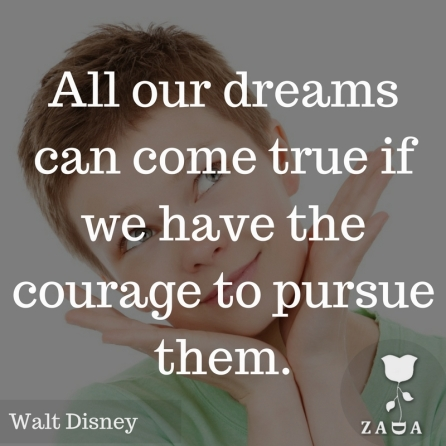 7. -All our dreams can come true if we have the courage to pursue them.- --Walt Disney